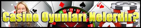 Casino Oyunları Hangileri?, Casino Oyunları İsimleri